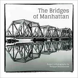 Book The Bridges of Manhattan: Project & Photography by Philippe Bouclainville