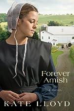 Forever Amish: A Novel (Legacy of Lancaster Trilogy Book 3)