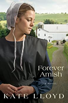 Forever Amish: A Novel (Legacy of Lancaster Trilogy Book 3) by [Lloyd, Kate]