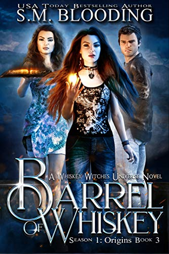 Barrel of Whiskey (Whiskey Witches - Origins Book 3) ()
