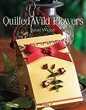 Quilled Wild Flowers, Janet Wilson, 1844482189