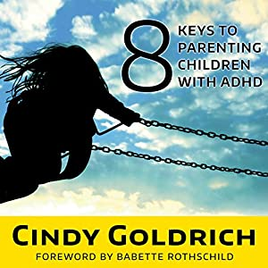8 Keys to Parenting Children With ADHD Audiobook