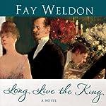 Long Live the King   Fay Weldon