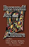 Burundi Art and Culture: Conflict, Ethnic groups, Religion, Tribes, History, People