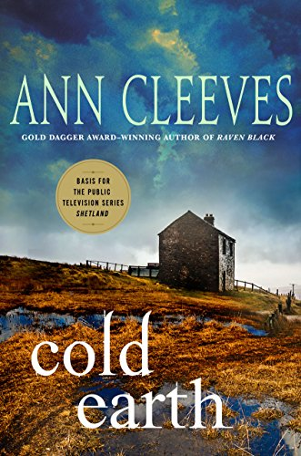 Cold Earth: A Shetland Mystery (Shetland Island Mysteries Book 7)
