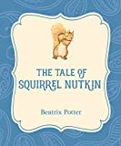 The Tale of Squirrel Nutkin (Xist Illustrated Children's Classics)