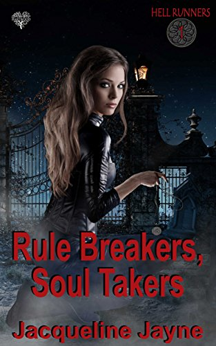 Rule Breakers, Soul Takers (Hell Runners Book 1) by [Jayne, Jacqueline]