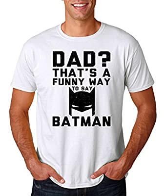 AW Fashion's Dad? Thats a Funny Way To Say Batman - Fathers Day Shirt Premium Men's T-Shirt