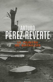 Le peintre de batailles : roman, Pérez-Reverte, Arturo