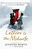 Letters to the Midwife: Correspondence with Jennifer Worth, the Author of Call the Midwife (English Edition)