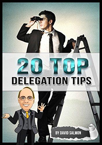 20 top tips for Delegation