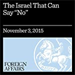 The Israel That Can Say 'No' | Chris Miller,Rebecca Friedman Lissner