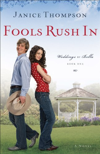 Fools Rush In (Weddings by Bella Book #1): A Novel by [Thompson, Janice]