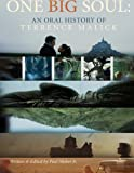 One Big Soul: An Oral History of Terrence Malick - 3rd Edition