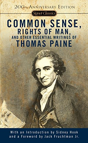 Common Sense, The Rights of Man and Other Essential Writings of Thomas Paine (Signet Classics)