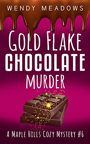gold-flake-chocolate-murder-a-maple-hills-cozy-mystery-book-6
