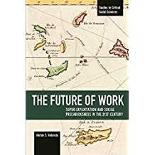 The Future of Work: Super-exploitation and Social Precariousness in the 21st Century