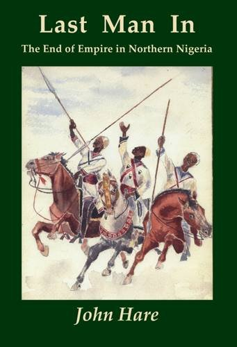 Download Last Man in: The End of Empire in Northern Nigeria ebook