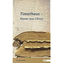 Timotheus: Diener Jesu Christi (German Edition)