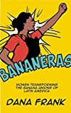 img - for Bananeras: Women Transforming the Banana Unions of Latin America book / textbook / text book