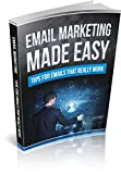 Email Marketing Made Easy: Tips for Emails that really work Pdf