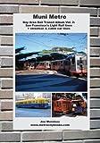 Muni Metro: Bay Area Rail Transit Album Vol. 2: San Francisco's Light Rail Lines + Streetcars & Cable Cars