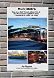 Muni Metro: Bay Area Rail Transit Album Vol. 2: San Francisco's Light Rail Lines + Streetcars & Cable Cars