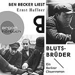 Blutsbrüder: Ein Berliner Cliquenroman   Ernst Haffner