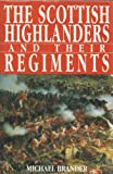 img - for The Scottish Highlanders and Their Regiments book / textbook / text book