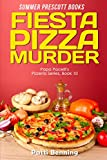 Fiesta Pizza Murder (Papa Pacelli's Pizzeria Series Book 10)