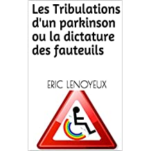 Les Tribulations d'un parkinson ou la dictature des fauteuils (French Edition)