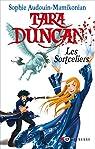 Tara Duncan, tome 1 : Les sortceliers par Audouin-Mamikonian