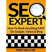 SEO Expert How to Rank Anything Fast On Google Yahoo or Bing