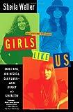 Girls Like Us, Sheila Weller, 0743491475