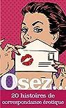 Osez...20 histoires de correspondance érotique par Dite Orium