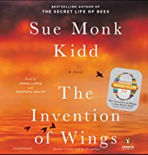 The Invention of Wings: A Novel Audiobook by Sue Monk Kidd Narrated by Jenna Lamia, Adepero Oduye, Sue Monk Kidd