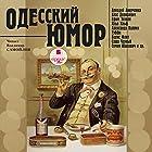 Odesskiy yumor Audiobook by Arkadiy Averchenko, Vlas Doroshevich, Efim Zozulya, Aleksandr Kuprin, Sasha Chernyiy Narrated by Vladimir Samoylov