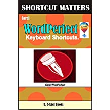 Corel WordPerfect Keyboard Shortcuts (Shortcut Matter Book 51)