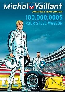 Michel Vaillant, Tome 66 : 100 000 000 $ pour Steve Warson par Graton