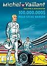Michel Vaillant, Tome 66 : 100 000 000 $ pour Steve Warson par Jean Graton