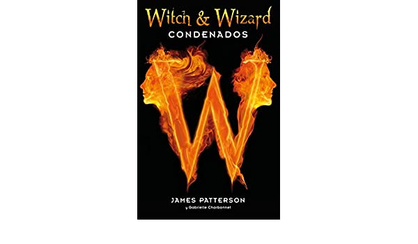 Amazon.com: Condenados (Witch & Wizard 1) (Spanish Edition) eBook: James Patterson: Kindle Store