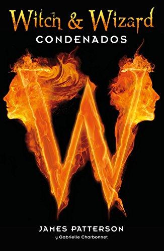 Amazon.com: Condenados (Witch & Wizard 1) (Spanish Edition) eBook: James Patterson: Kindle Store