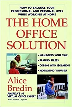 Book The Home Office Solution: How to Balance Your Professional and Personal Lives While Working at Home by Bredin, Alice (1998)