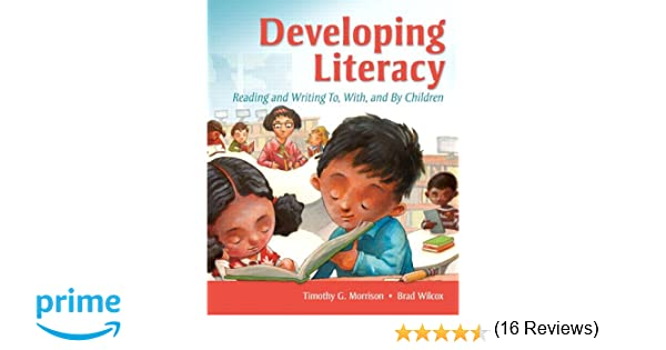 Amazon.com: Developing Literacy: Reading and Writing To, With, and ...
