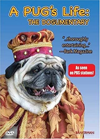 A Pug's Life: The Dogumentary