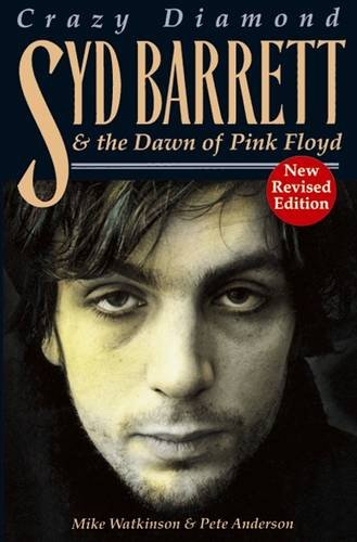 Syd Barrett: Crazy Diamond: The Dawn Of Pink Floyd