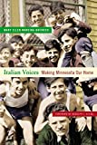 img - for Italian Voices: Making Minnesota Our Home book / textbook / text book