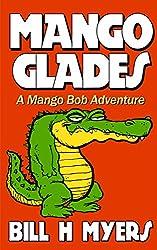Mango Glades: A Mango Bob Adventure
