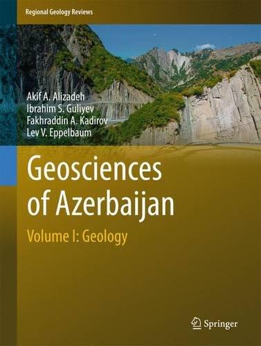 Geosciences of Azerbaijan: Volume I: Geology (Regional Geology Reviews)