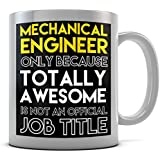 Mechanical Engineer Only Because Totally Awesome Is Not An Official Job Title... by Daytripper Clothing